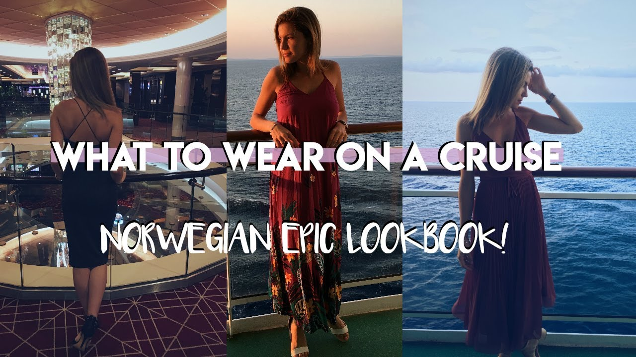 WHAT TO WEAR ON A CRUISE | Norwegian Epic Outfit Lookbook 2