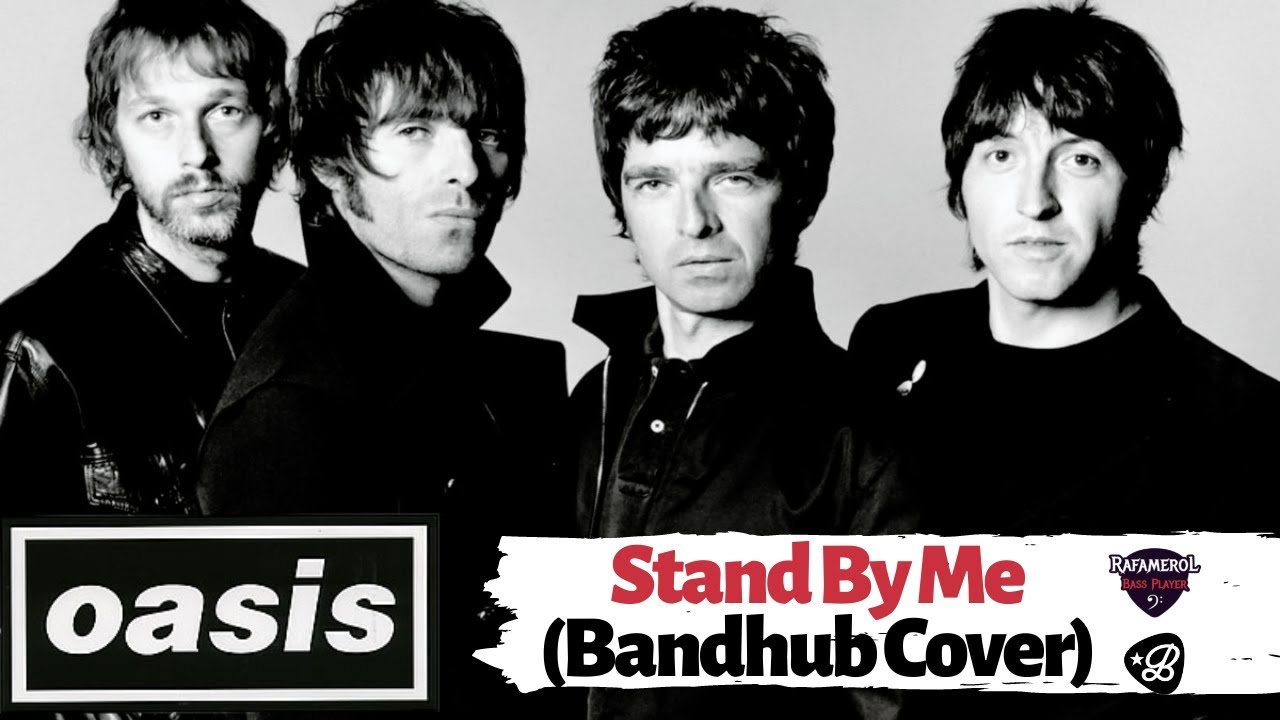 Oasis -  Stand By Me v2 (Bandhub Cover)