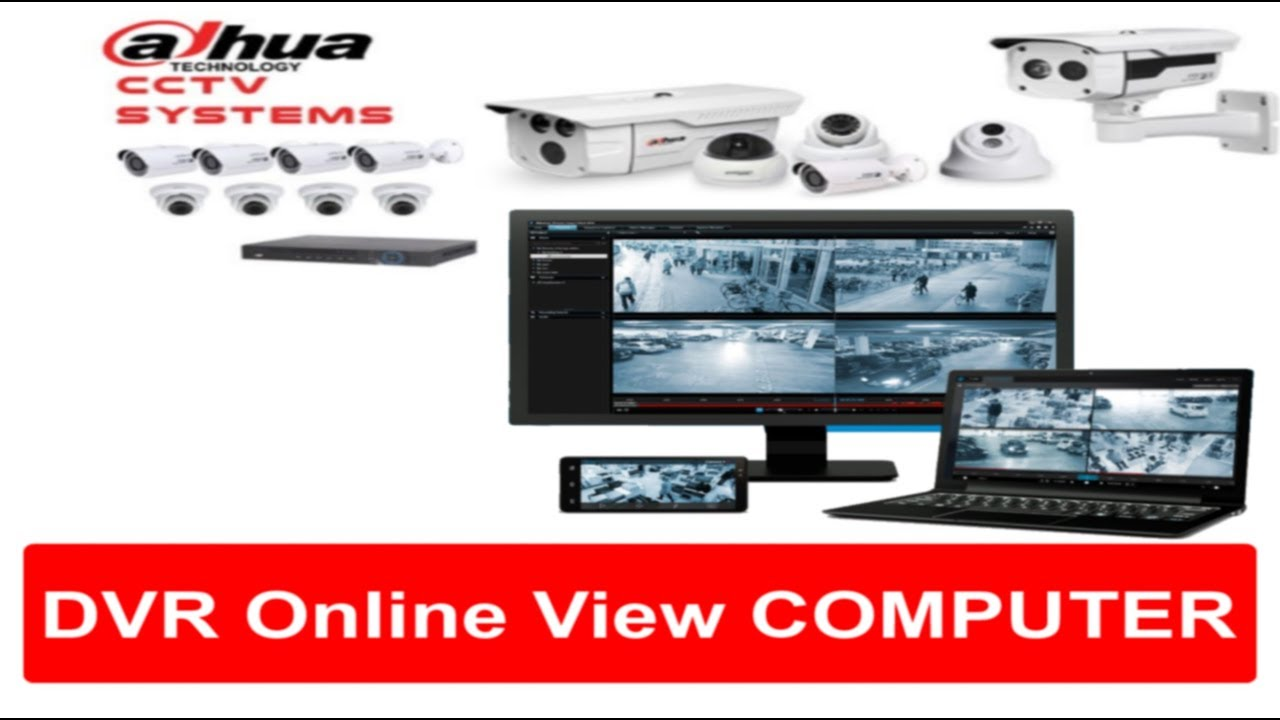 CCtv Camera dvr Dahua Online View Computer / Laptop