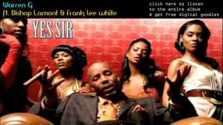 Download Warren G   Yes Sir ft  Bishop Lamont & Frank Lee White HQ MP3 song and Music Video