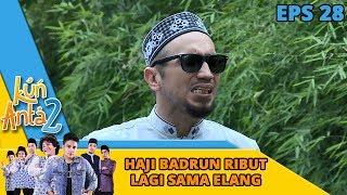 Triple Haji Badrun Ribut Lagi Sama Elang Nuduh Rusakin Motor - Kun Anta 2 Eps 28