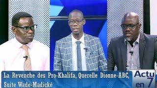 Actu en 7  - La Revenche des Pro-Khalifa, Querelle Dionne-ABC, Suite Wade-Madické