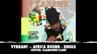 Vybrant - Africa Bound | Single | December 2013 |