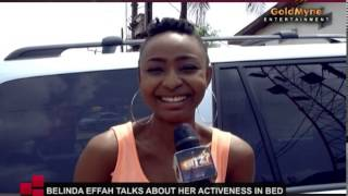 ACTRESS BELINDA EFFAH TALKS ABOUT HER ACTIVENESS IN BED
