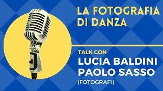 FOTOGRAFIA DI DANZA, talk con Lucia Baldini e Paolo Sasso