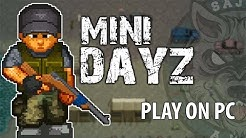 How To Download & Play Mini DAYZ on PC (Windows 10/8/7) without Bluestacks