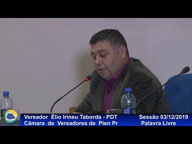 Vereador  Élio Irineu Taborda   PDT Palavra Livre Sessão 03 12 2019