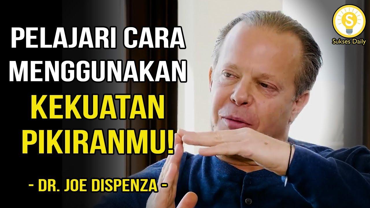 Gunakan Kekuatan Pikiran Mu Yang Tak Terbatas! - Dr Joe Dispenza Subtitle Indonesia