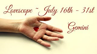 Gemini ~ They are SOOOO not over you! ~ Lovescope July 16th - 31st