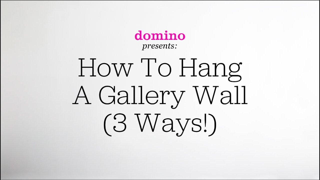 How To Hang A Gallery Wall 3 Ways Youtube