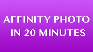 Affinity Photo Tutorial For Beginners - Top 10 Things Beginners Want To Know thumbnail
