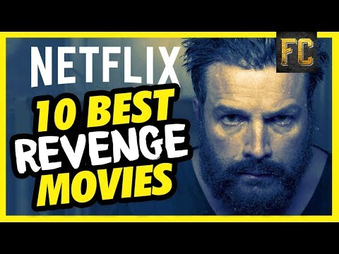 Top 10 Revenge Movies on Netflix  Best Movies to Watch on Netflix Right Now  Flick Connection
