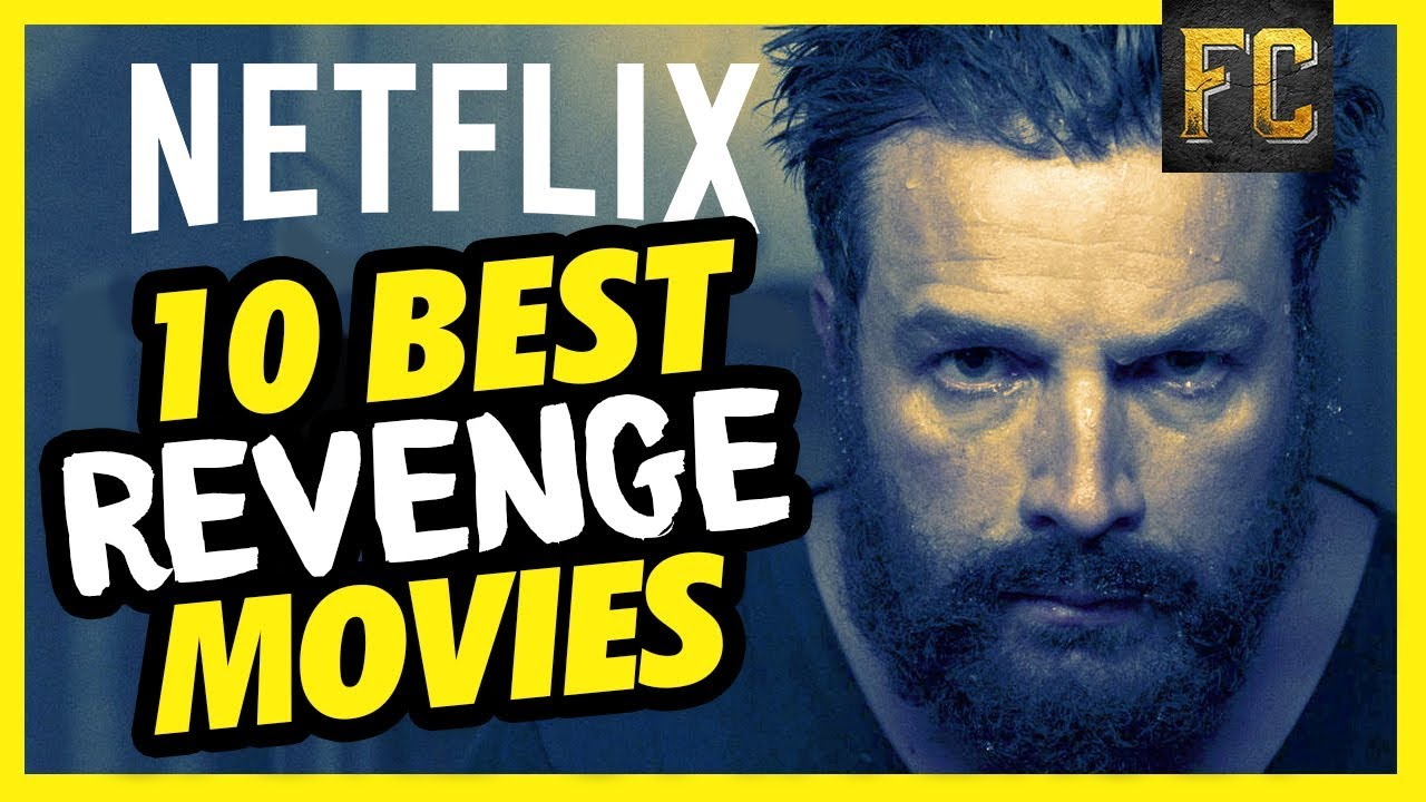 Top 10 Revenge Movies On Netflix Best Movies To Watch On Netflix