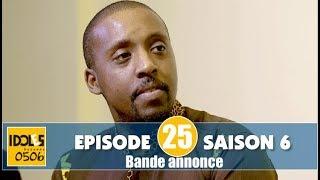 IDOLES - saison 6 - épisode 25 : la bande annonce