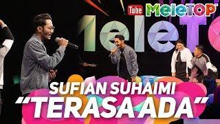 Ada maksud tersirat dalam lagu Sufian Suhaimi Terasa Ada ?   Persembahan LIVE MeleTOP