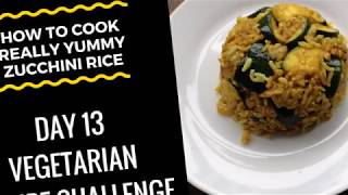 "(How To Cook Flavoured Zucchini Rice) - Day 13 ""Vegetarian Recipe"" Challenge"
