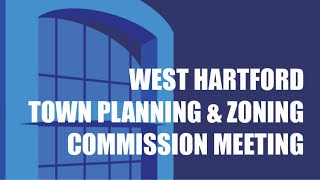 Virtual West Hartford Town Planning and Zoning Commission Regular Meeting of July 6, 2020