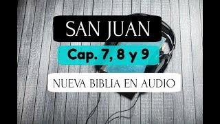 SAN JUAN 7, 8 y 9 BIBLIA HABLADA en Audio NUEVA VERSIÓN INT...