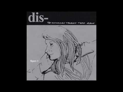 Dis- The Historically Troubled Third Album CD Version