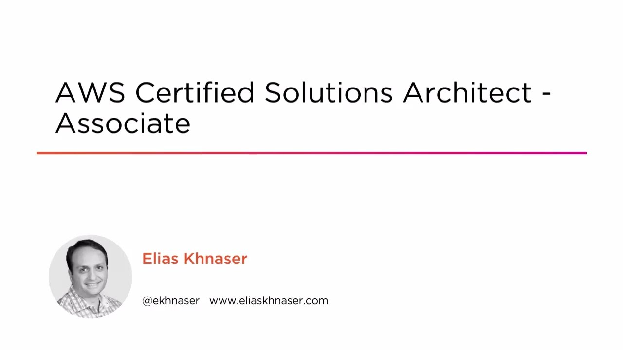 AWS Certified Solutions Architect - Associate | Pluralsight