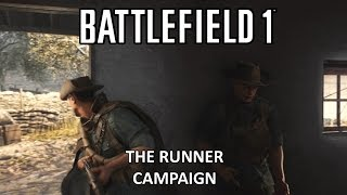 The Runner - Battlefield 1 Single Player Campaign Gameplay