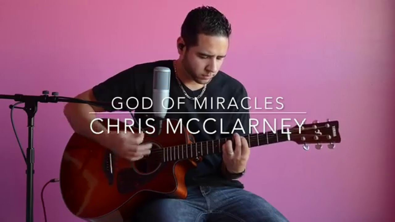 chris-mcclarney-god-of-miracles-cover-by-joel-mota-joel-mota