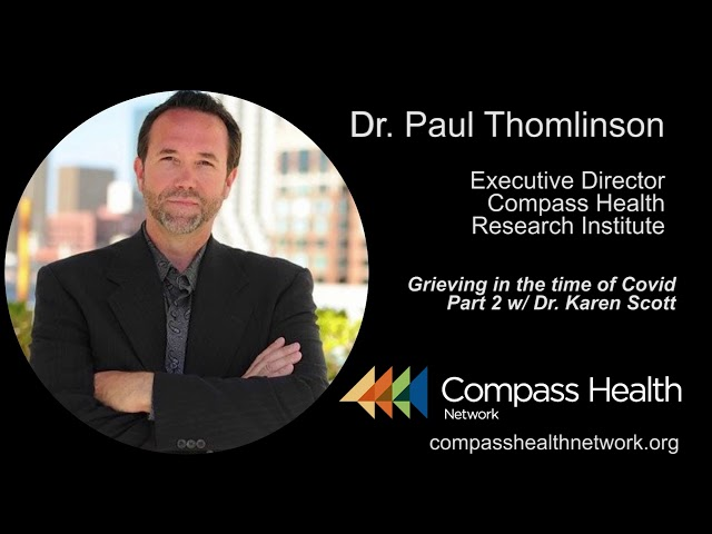 Grieving in the time of Covid Part 2 - Dr. Paul Thomlinson - Compass Health Network