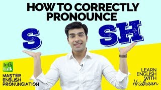 How To Pronounce S and SH in English Correctly | English Pronunciation Lesson | Hridhaan