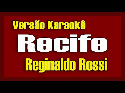 Reginaldo Rossi - Recife, Minha Cidade - Karaokê