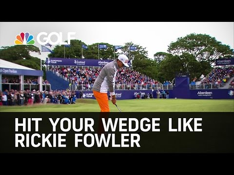 Hit the Wedge like Rickie Folwer   Golf Channel