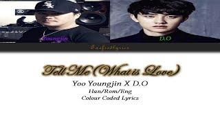 Yoo Youngjin(유영진) X D.O.(디오) - Tell Me(What Is Love) C.C. Lyrics (Han/Rom/Eng) by Taefiedlyrics