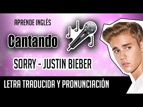 justin-bieber---sorry-(official-video-lyrics)-letra-ingles-+-pronunciacion
