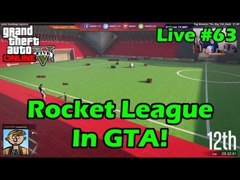 Rocket League In GTA! - GTA Live #63