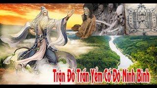 Kỳ bí phát hiện mới nhất trận đồ Trấn Yểm lớn nhất Việt Nam Ninh Bình Thất Thủ rời đô về Thăng Long