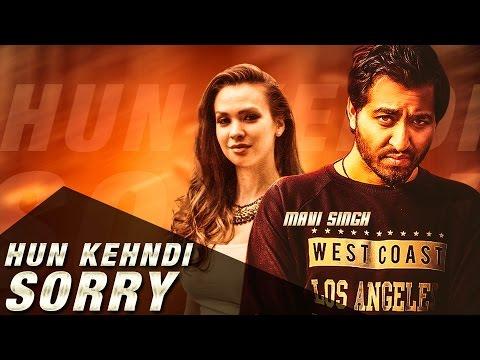 Hun Kehndi Sorry : Mavi Singh | New Punjabi Songs | Official Video [Hd] | Latest Punjabi Songs