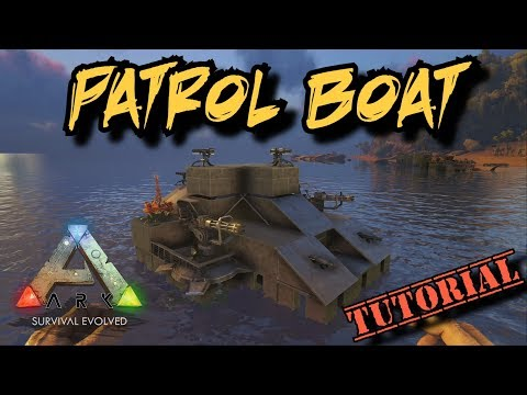 Patrol Boat Tutorial - Ark Survival Evolved motorboat build