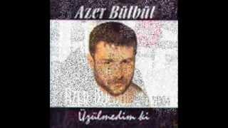 Azer Bülbül   Dayan Bebegim