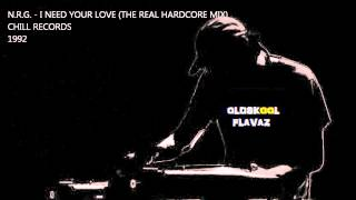 N.R.G. - I Need Your Love (Real Hardcore Mix)