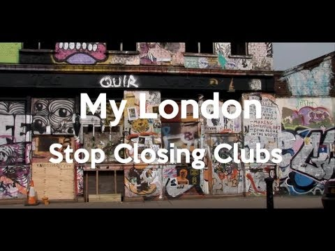 Stop Closing Clubs: My London