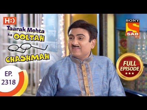 Taarak Mehta Ka Ooltah Chashmah - तारक मेहता - Ep 2318 - Full Episode - 19th October, 2017