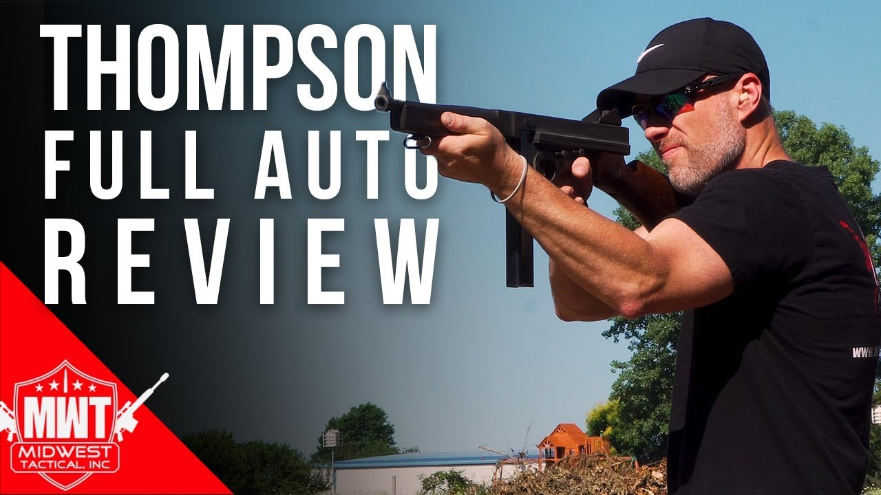 Thompson Machine Gun (Full Auto) Review