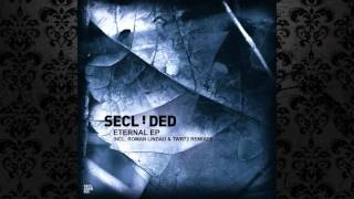 Secluded - Eternal (TWR72 Remix) [SECLUDED]