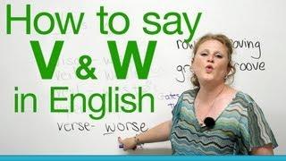 Pronunciation – V & W