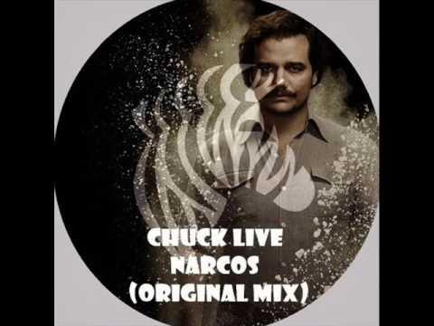 Chuck Live - Narcos (Original Mix)
