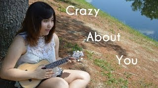 Crazy About You (Original Ukulele Song)