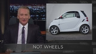 Web Exclusive New Rule: Not Wheels | Real Time with Bill Maher (HBO)