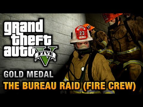 GTA 5 - Mission #67 - The Bureau Raid (Fire Crew) [100% Gold Medal Walkthrough]