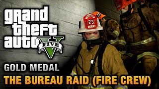 GTA 5 - Mission #67 - The Bureau Raid (Fire Crew) [100% Gold Medal Walkthrough] thumbnail