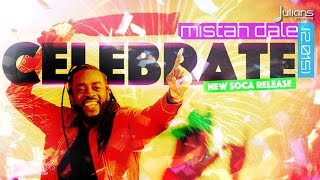"Mistah Dale - Celebrate ""2015 Soca"" (Barbados Crop Over)"