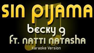 Becky G - Sin Pijama ft. Natti Natasha (Karaoke)